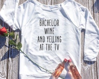 Bachelor Wine and Yelling at the TV Ladies 3/4 sleeve. Bachelor. Bachelorette. Bachelor and Wine. Bachelor in Paradise. Bachelor show.