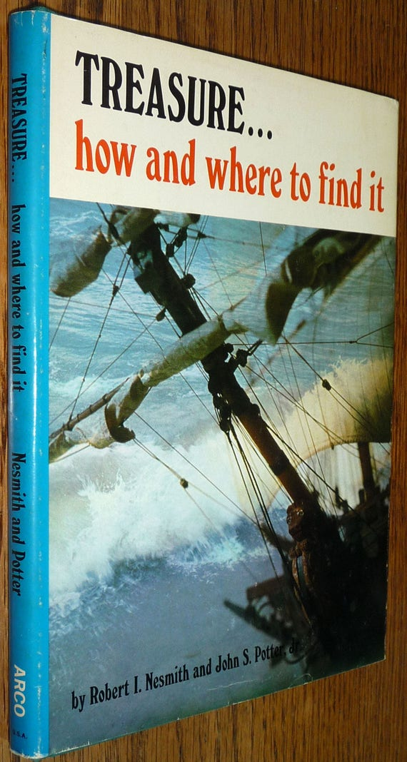 Treasure... How and Where to Find It 1968 by Robert Nesmith - Hardcover HC w/ Dust Jacket DJ Exploration Hidden Buried