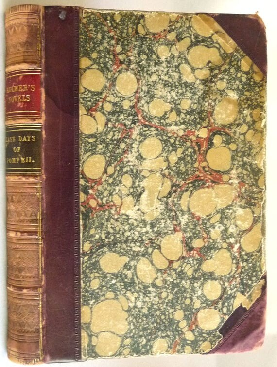 The Last Days of Pompeii 1854 Sir Edward Bulwer Lytton - Hardcover HC - Leather & Marbled Paper - Antique Classic Fiction