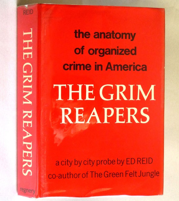 The Grim Reapers: The Anatomy of Organized Crime in America 1969 by Ed Reid - 1st Edition Hardcover HC w/ Dust Jacket - Gangsters