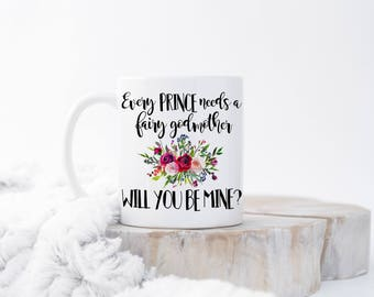 Every Prince Needs a Fairy Godmother, Will You Be My Godmother mug, Fairy Godmother mug, Godmother Proposal Mug, Gift for Godmother, Mugs