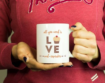 All you need is love and cupcakes Mug, Coffee Mug Funny Inspirational Love Quote Coffee Cup D391