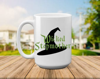 Wicked Stepmother | Wicked Step Mom | Step Mom Gift | Bonus Mom Gift | Funny Step Mom | Funny Mothers Day | New Step Mom | Funny Step Mother