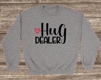 Hug Dealer Valentines Unisex Sweatshirt - Hug Sweatshirt - Crew Neck Sweatshirt - Valentines Sweatshirt - Funny Valentines
