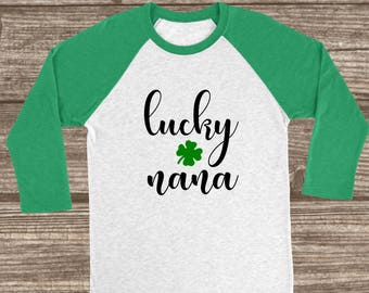 Lucky Nana St. Patrick's Day 3/4 Sleeve Raglan T-shirt - Nana St. Patricks Day Shirt - Women's St. Patty's Day Shirts