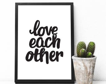 Love Each Other Print
