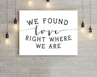 Ed Sheeran Romantic Printable Wall Art, We Found Love Right Where We Are, Love Typography Print, Digital Art, Love Poster, Anniversary Gift