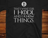 BITCOIN I HODL and I Know Things Cryptocurrency Tee Shirt