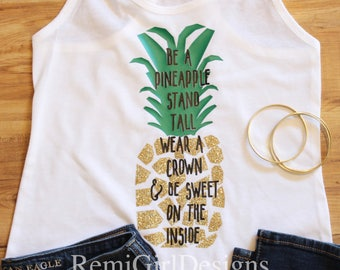 Glitter Pineapple shirt, be a pineapple, stand tall, wear a crown, be sweet on the inside, funny shirts, women pineapple tshirt, quote shirt