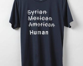 Human Rights Shirt - Men's T-Shirt - Immigration Shirt - Men's Resist Shirt - Poly Cotton Blend