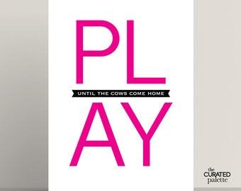 Bright Pink Print, Quote Printable, Kids Print, Download, Typography Print, Kids Printable, Kids Room Art, Playful Print, Fun saying