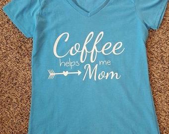 Coffee Helps Me Mom