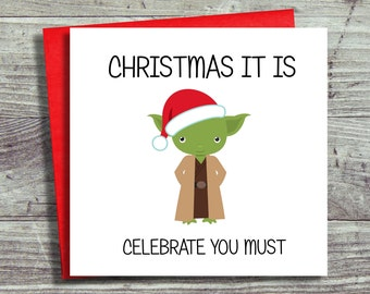 Star Wars Christmas Card, Yoda Christmas Card, Greeting Card, Christmas It Is Celebrate You Must
