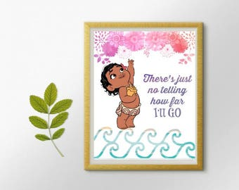 There's just no telling how far I'll Go. Disney. Moana Quote. Baby. Movie Based Wall Decor. Wall Printable. 8x10in. Digital Download.