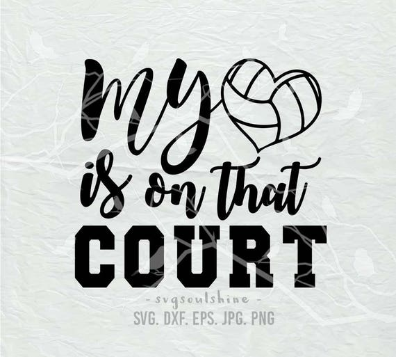 My Heart Is On That Court Svg File Silhouette Cutting Cricut