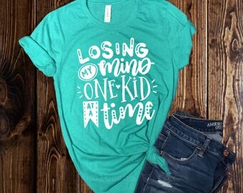 Mom Shirt, Losing my Mind One Kid at a Time Shirt, Yall Gonna make me lose my Mind, Mom Tee, Mother Shirt, Funny, Mother Gift, Motherhood
