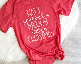 Christmas Shirt, Have Yourself a Merry Little Christmas Shirt, Merry & Bright Tee, Sweater Holiday Shirt Women, Women's Christmas Shirt
