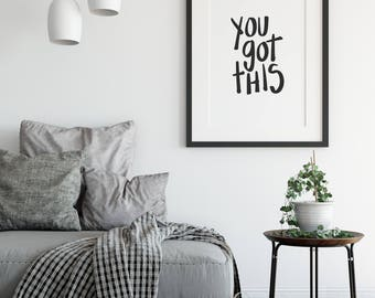 You Got This Print, Bedroom Decor, Modern Print, Motivational Print, Hand Lettered, Modern Wall Art, Home Decor, Art Print, Quote Print
