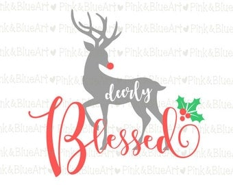 Deerly blessed SVG Christmas SVG Clipart Cut Files Silhouette Cameo Svg for Cricut and Vinyl File cutting Digital cuts file DXF Png Pdf Eps