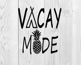 VACAY mode SVG Ready to Cut High Quality design files dxf eps pdf png(300 DPI) cutting files for Cricut and Silhouette Cameo Machine