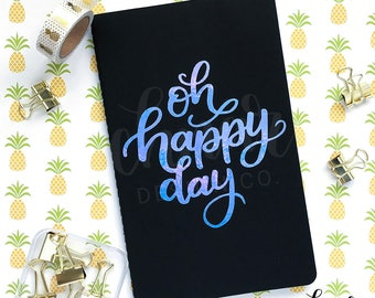 Oh Happy Day - Notebook - Moleskine Journal - Notes - Lettering, Calligraphy, Quotes, Holographic, Gold, Metallic, Vinyl, Planner, Cover