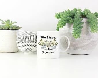 Mother of the Groom Mug, Mother of Groom Gift, Wedding Mug, Wedding Gift, Mother Mug, Mom mug, Gift for Her, Personalized Mug, Custom Mug