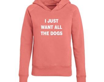 I just want all the dogs Sweatshirt for Women Fashion Teen Girls Womens Gifts Dogs Sweatshirt