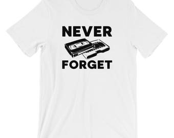 Never Forget, Funny VHS T-shirt, Funny Retro T-shirt, Never Forget VHS Tapes, VHS Tape T-Shirt, Old school T-Shirt, Short-Sleeve