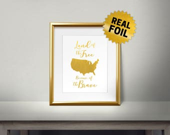 Land of the free because of the brave, Real gold foil Print, Veterans Day, General Life Quotes, Gold Wall Art, Home Decor, Veterans Gift
