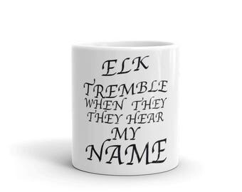 Elk Tremble When They Hear My Name distressed Spartees Mug