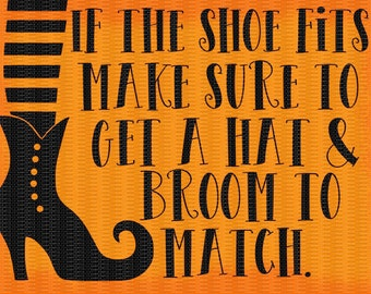 If the Shoe Fits, Broom, Witch Shoe, Halloween Svg,Dxf,Png,Jpeg