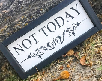Not Today sign
