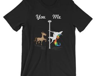 You Me Unicorn Shirt Pole Dancing Unicorn UNISEX T-Shirt