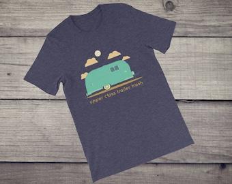Upper Class Trailer Trash T-Shirt funny rv recreation vehicle camping glamping vacation t-shirt Short-Sleeve Unisex T-Shirt tshirt tee