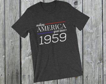 Making America great since 1959 T-Shirt, 59 years old, 59th birthday, custom gift, unique gift, Christmas gift, birthday gift, father gift