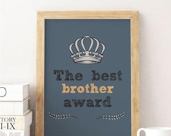 Brother gifts, Print for Brother, gift for Brother, Bro print, Bro gifts, print for Bro, Best Brother, Best Brother Award, Big Brother