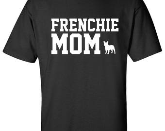 Frenchie French Bulldog Dog mom 100% Cotton Graphic Logo Tshirt