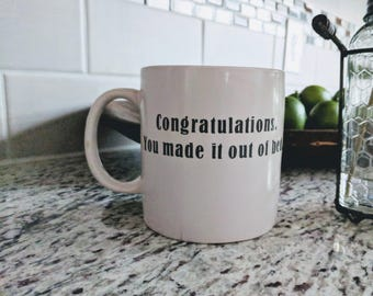 Congratulations, You made it out of Bed- for those of us who are not morning people!
