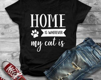Home Is Wherever My Cat Is, Cat Lover Shirt, Fur Mama, Fur Mom, Cat Mother, Cat Shirt, Mom Life, Tshirt
