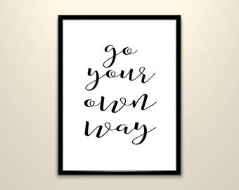 Motivation Quote,Go Your Own Way,Calligraphy Poster, Inspirational Poster,Office Wall Art,Poster Quote,Typography Poster,Typography Print