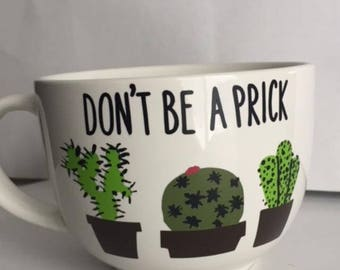 Don't be a prick Mug