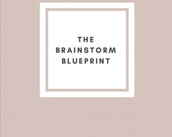 The Brainstorm Blueprint