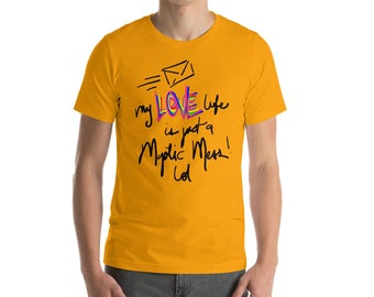 My Love Life Is Just a Mystic Mess LOL Short-Sleeve Unisex T-Shirt