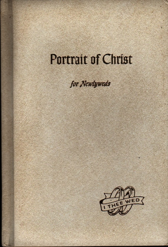 Portrait of Christ for Newlyweds - 1962 - Vintage Religious Book