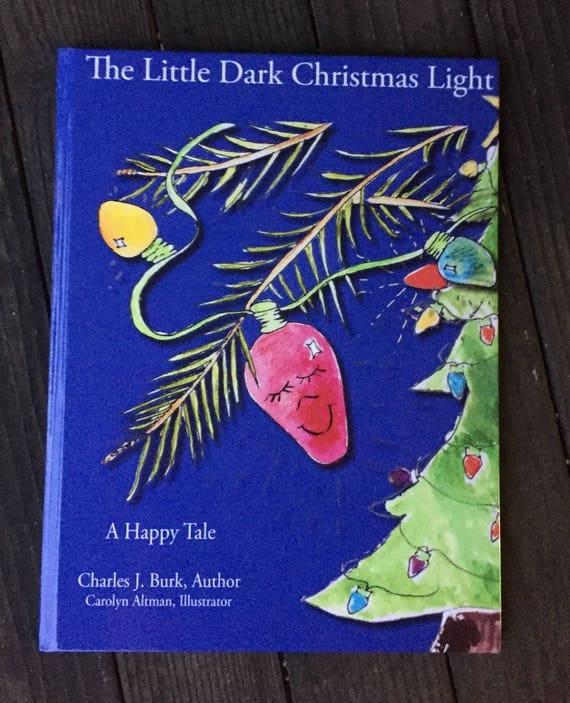 The Little Dark Christmas   Charles J Burk, Author   Carolyn Altman, Illustrator   A Happy Christmas Tale