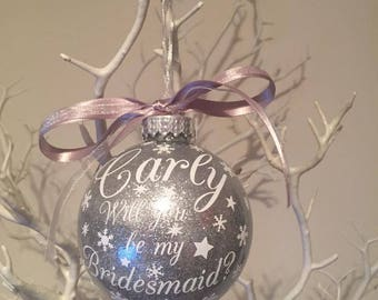 Will You be my Bridesmaid / Maid of Honour / Page Boy / Flower Girl Christmas Bauble