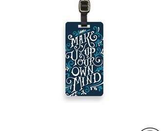 Luggage Tag Make up your own Mind Luggage Tag With Custom Info On Back , Single Tag Motivational Quote