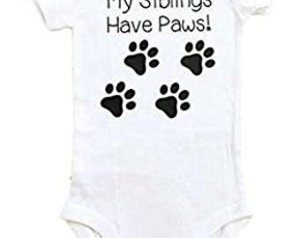 My Siblings Have Paws Bodysuit, Dog Lover Fur Sibling Nuetral Baby shower Gift,  FREE SHIPPING