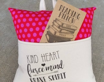 Reading Pillow- Kind Heart, Fierce Mind, Brave Spirit- Book Pillow, Travel Pillow