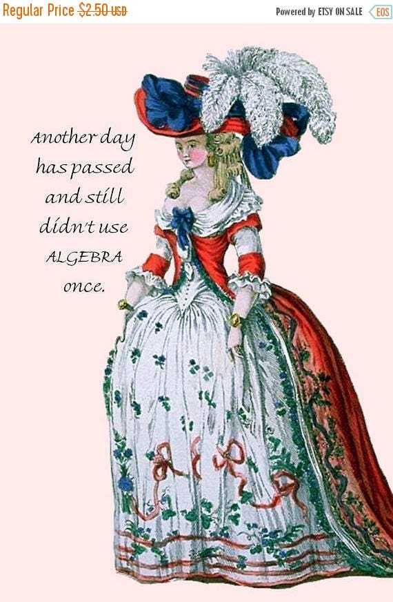 Another Day Has Passed And Still Didn't Use ALGEBRA Once. Pretty Girl Postcard. Funny Card. Marie Antoinette. Funny Quote. Funny Saying.